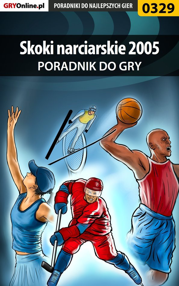 Skoki narciarskie 2005 - poradnik do gry - Ebook (Książka PDF) do pobrania w formacie PDF
