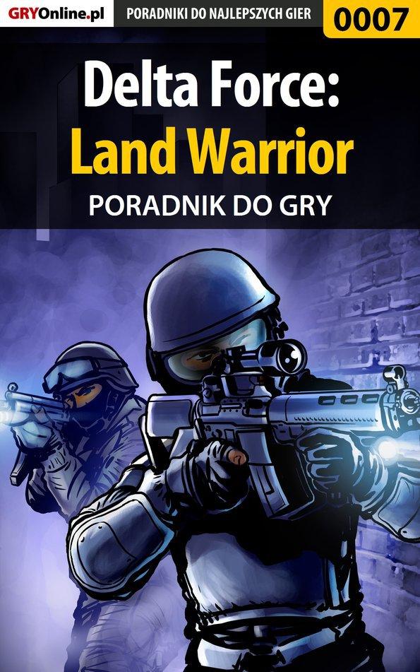 Delta Force: Land Warrior - poradnik do gry - Ebook (Książka PDF) do pobrania w formacie PDF