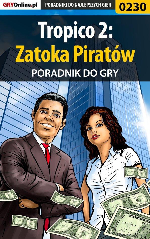 Tropico 2: Zatoka Piratów - poradnik do gry - Ebook (Książka PDF) do pobrania w formacie PDF