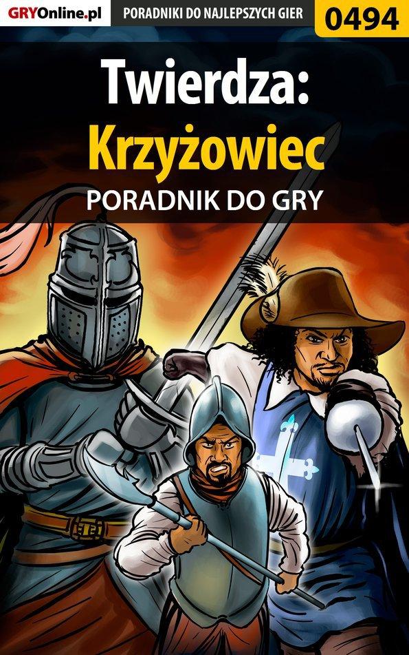 Twierdza: Krzyżowiec - poradnik do gry - Ebook (Książka PDF) do pobrania w formacie PDF