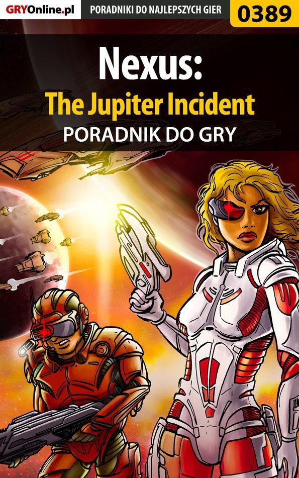 Nexus: The Jupiter Incident - poradnik do gry - Ebook (Książka PDF) do pobrania w formacie PDF
