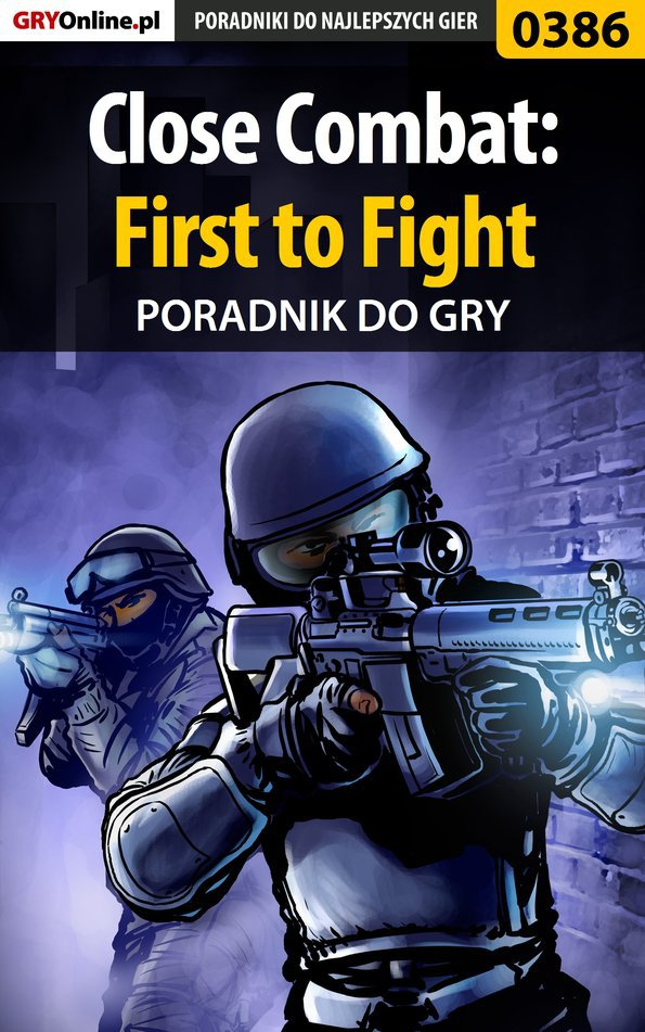 Close Combat: First to Fight - poradnik do gry - Ebook (Książka PDF) do pobrania w formacie PDF