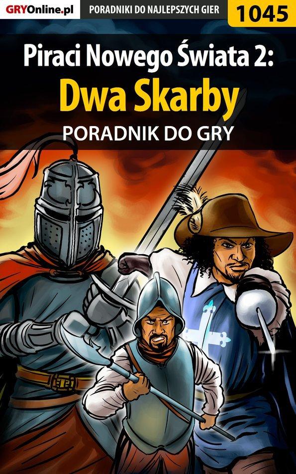Piraci Nowego Świata 2: Dwa Skarby - poradnik do gry - Ebook (Książka PDF) do pobrania w formacie PDF