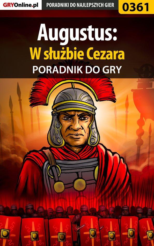 Augustus: W służbie Cezara - poradnik do gry - Ebook (Książka PDF) do pobrania w formacie PDF