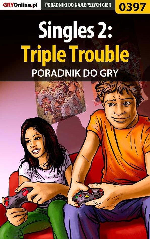 Singles 2: Triple Trouble - poradnik do gry - Ebook (Książka PDF) do pobrania w formacie PDF
