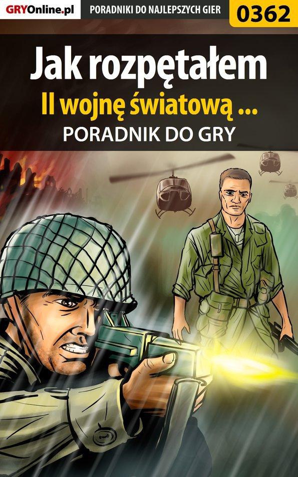 Jak rozpętałem II wojnę światową ... - poradnik do gry - Ebook (Książka PDF) do pobrania w formacie PDF