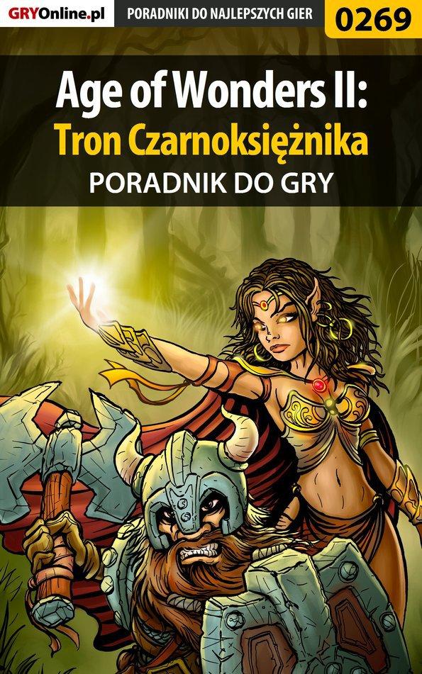Age of Wonders II: Tron Czarnoksiężnika - poradnik do gry - Ebook (Książka PDF) do pobrania w formacie PDF