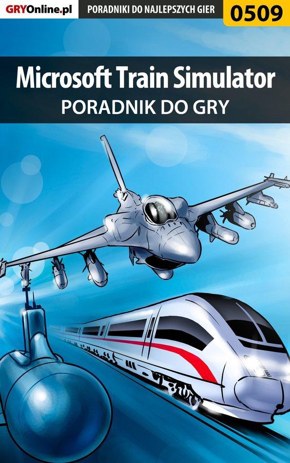 Microsoft Train Simulator - poradnik do gry - Ebook (Książka PDF) do pobrania w formacie PDF