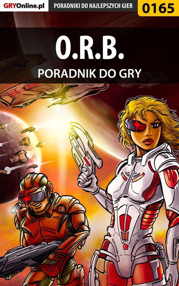 O.R.B. - poradnik do gry - Ebook (Książka PDF) do pobrania w formacie PDF