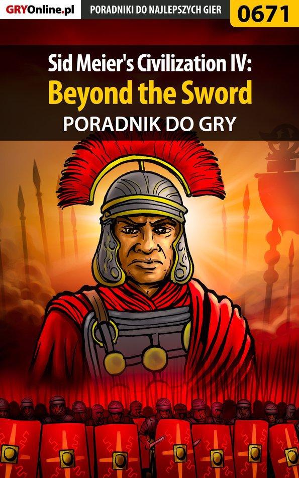 Sid Meier's Civilization IV: Beyond the Sword - poradnik do gry - Ebook (Książka PDF) do pobrania w formacie PDF