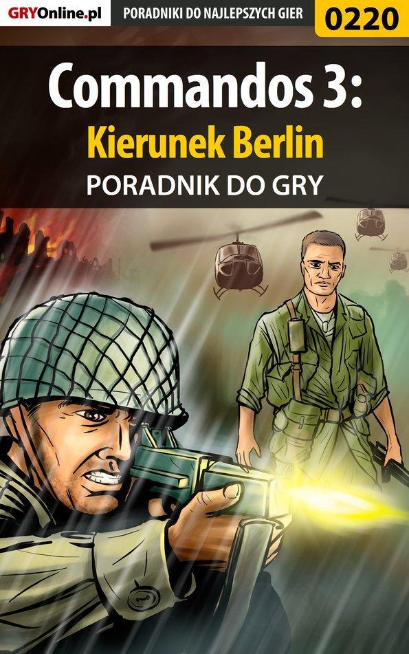 Commandos 3: Kierunek Berlin - poradnik do gry - Ebook (Książka PDF) do pobrania w formacie PDF