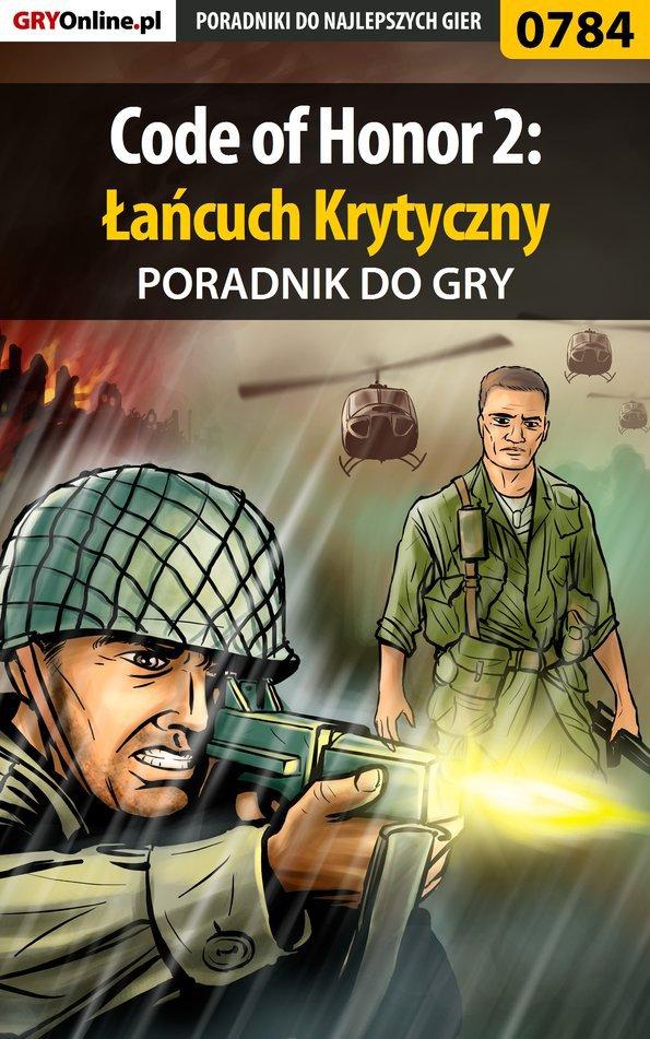 Code of Honor 2: Łańcuch Krytyczny - poradnik do gry - Ebook (Książka PDF) do pobrania w formacie PDF