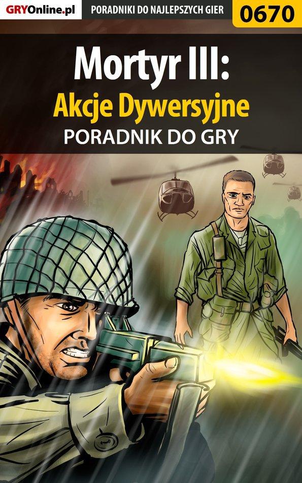 Mortyr III: Akcje Dywersyjne - poradnik do gry - Ebook (Książka PDF) do pobrania w formacie PDF