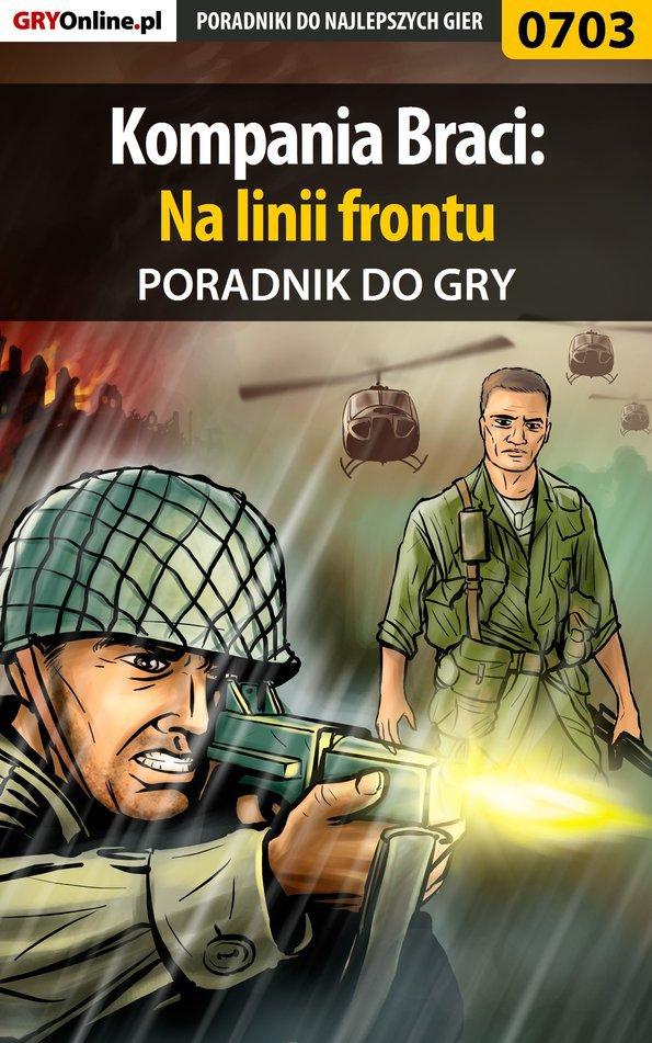 Kompania Braci: Na linii frontu - poradnik do gry - Ebook (Książka PDF) do pobrania w formacie PDF