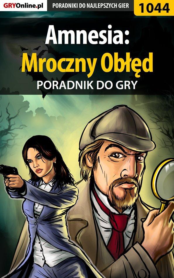 Amnesia: Mroczny Obłęd - poradnik do gry - Ebook (Książka PDF) do pobrania w formacie PDF