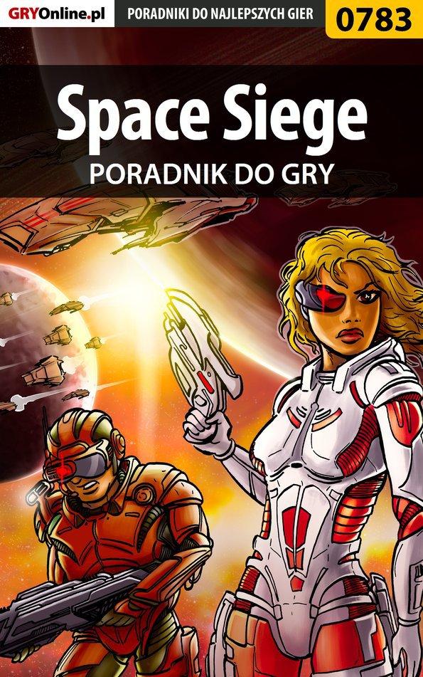 Space Siege - poradnik do gry - Ebook (Książka PDF) do pobrania w formacie PDF