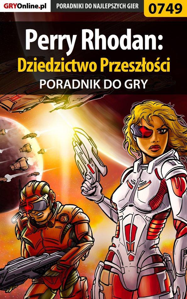 Perry Rhodan: Dziedzictwo Przeszłości - poradnik do gry - Ebook (Książka PDF) do pobrania w formacie PDF