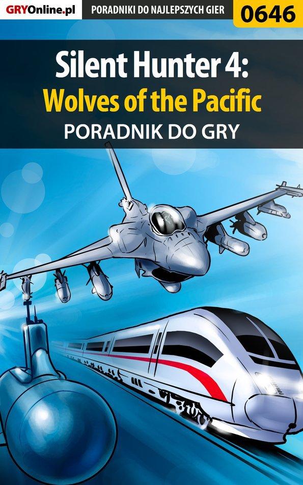 Silent Hunter 4: Wolves of the Pacific - poradnik do gry - Ebook (Książka PDF) do pobrania w formacie PDF