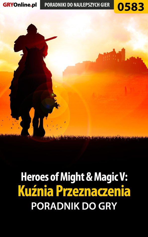 Heroes of Might  Magic V: Kuźnia Przeznaczenia - poradnik do gry - Ebook (Książka PDF) do pobrania w formacie PDF