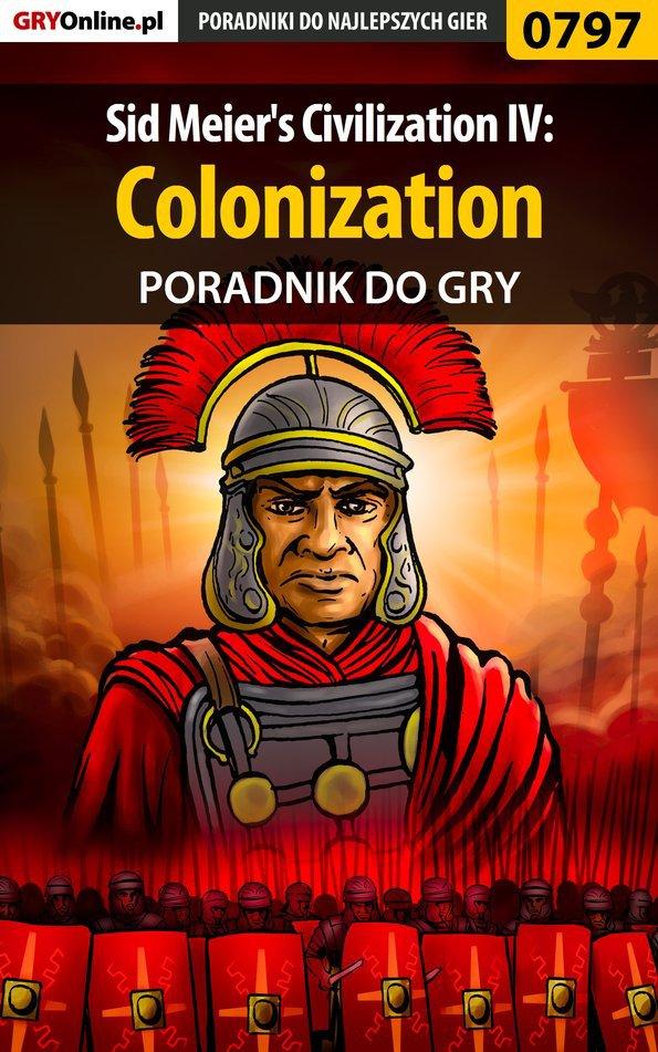Sid Meier's Civilization IV: Colonization - poradnik do gry - Ebook (Książka PDF) do pobrania w formacie PDF