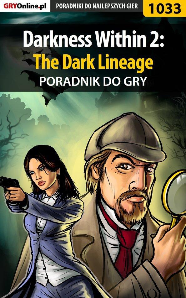 Darkness Within 2: The Dark Lineage - poradnik do gry - Ebook (Książka PDF) do pobrania w formacie PDF