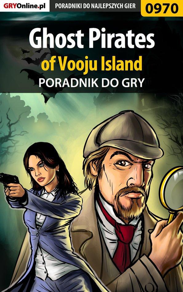 Ghost Pirates of Vooju Island - poradnik do gry - Ebook (Książka PDF) do pobrania w formacie PDF