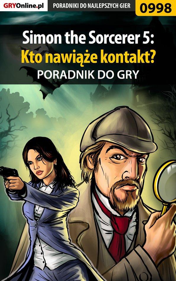 Simon the Sorcerer 5: Kto nawiąże kontakt? - poradnik do gry - Ebook (Książka PDF) do pobrania w formacie PDF