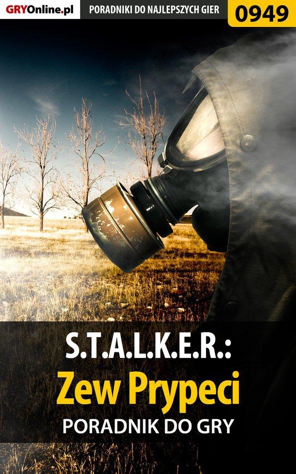 S.T.A.L.K.E.R.: Zew Prypeci - poradnik do gry - Ebook (Książka PDF) do pobrania w formacie PDF