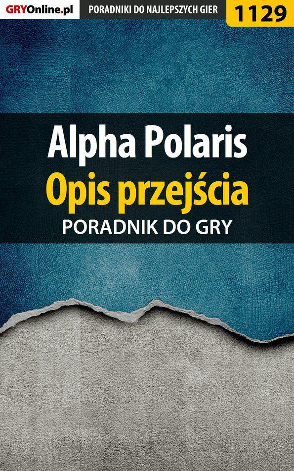 Alpha Polaris - opis przejścia - poradnik do gry - Ebook (Książka PDF) do pobrania w formacie PDF