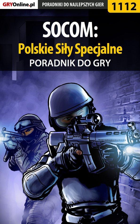 SOCOM: Polskie Siły Specjalne - poradnik do gry - Ebook (Książka PDF) do pobrania w formacie PDF