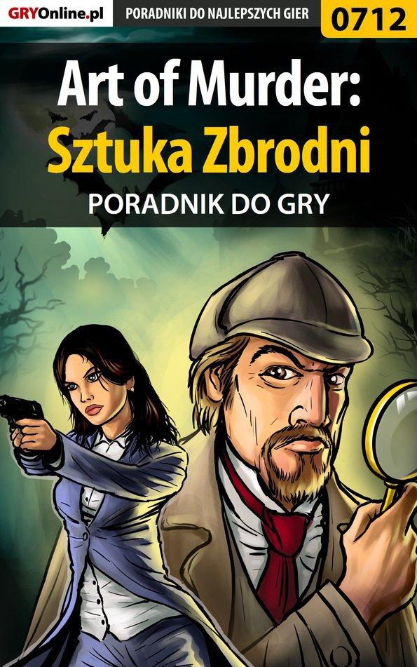 Art of Murder: Sztuka Zbrodni - poradnik do gry - Ebook (Książka PDF) do pobrania w formacie PDF