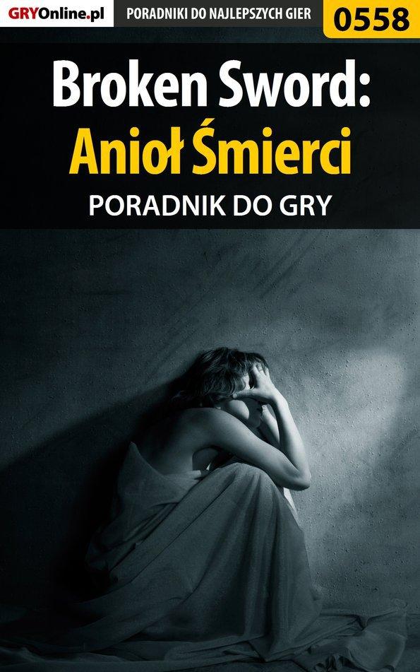 Broken Sword: Anioł Śmierci - poradnik do gry - Ebook (Książka PDF) do pobrania w formacie PDF