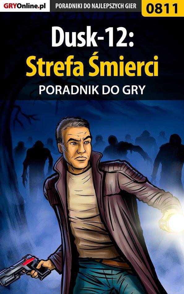 Dusk-12: Strefa Śmierci - poradnik do gry - Ebook (Książka PDF) do pobrania w formacie PDF