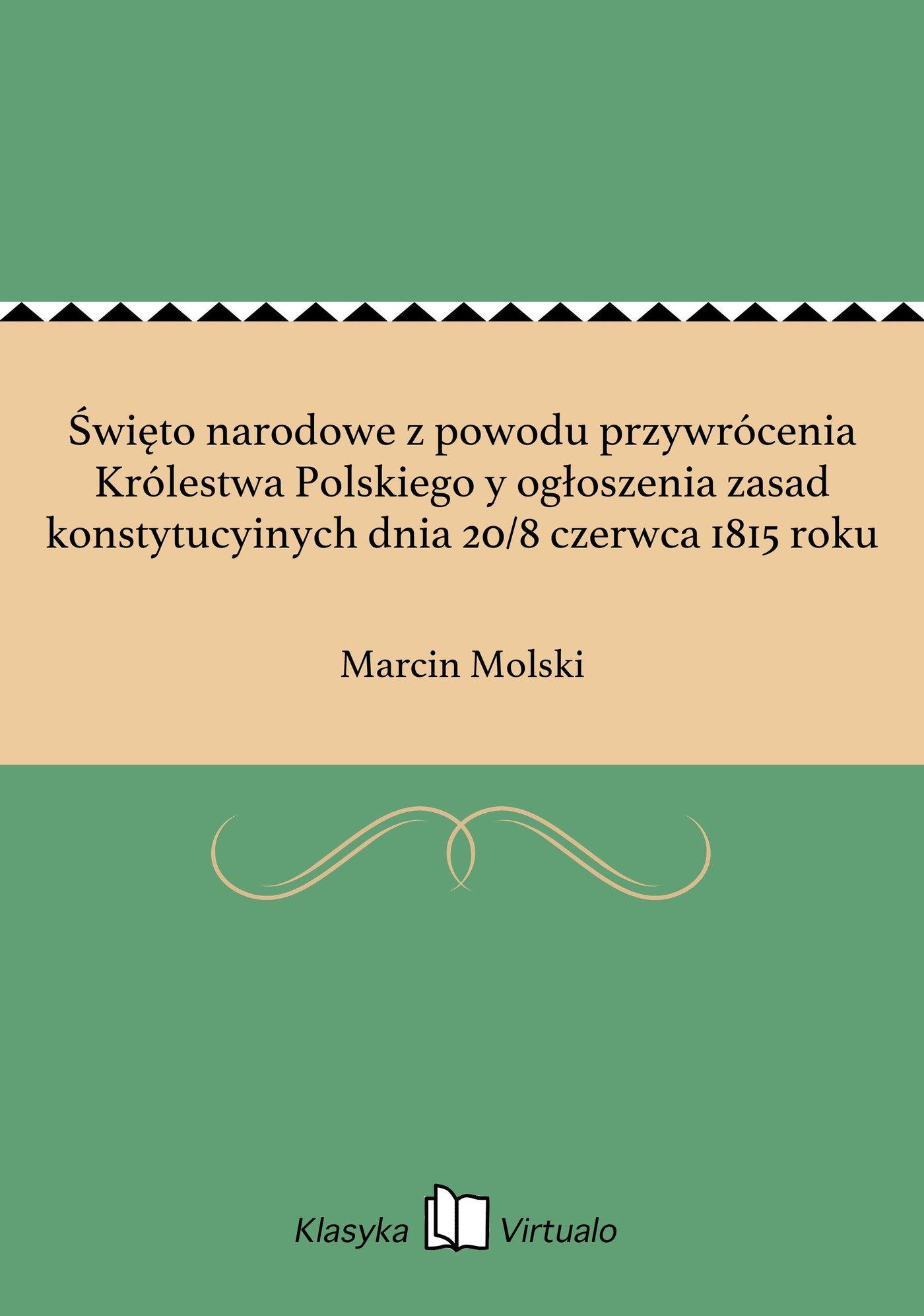 Święto narodowe z powodu przywrócenia Królestwa Polskiego y ogłoszenia zasad konstytucyinych dnia 20/8 czerwca 1815 roku - Ebook (Książka EPUB) do pobrania w formacie EPUB