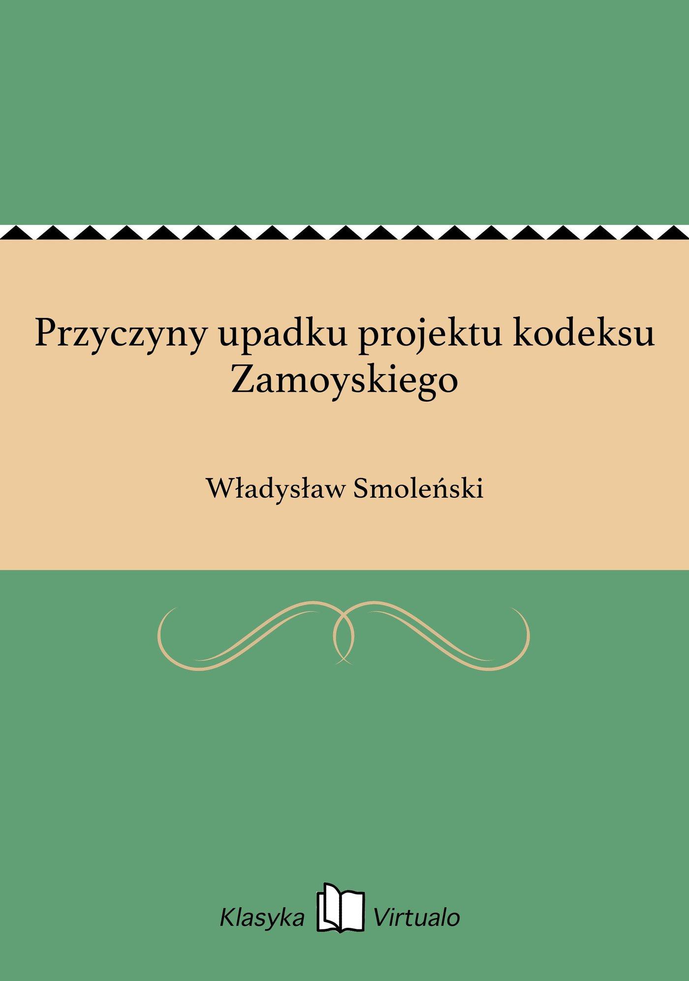 Przyczyny upadku projektu kodeksu Zamoyskiego - Ebook (Książka EPUB) do pobrania w formacie EPUB