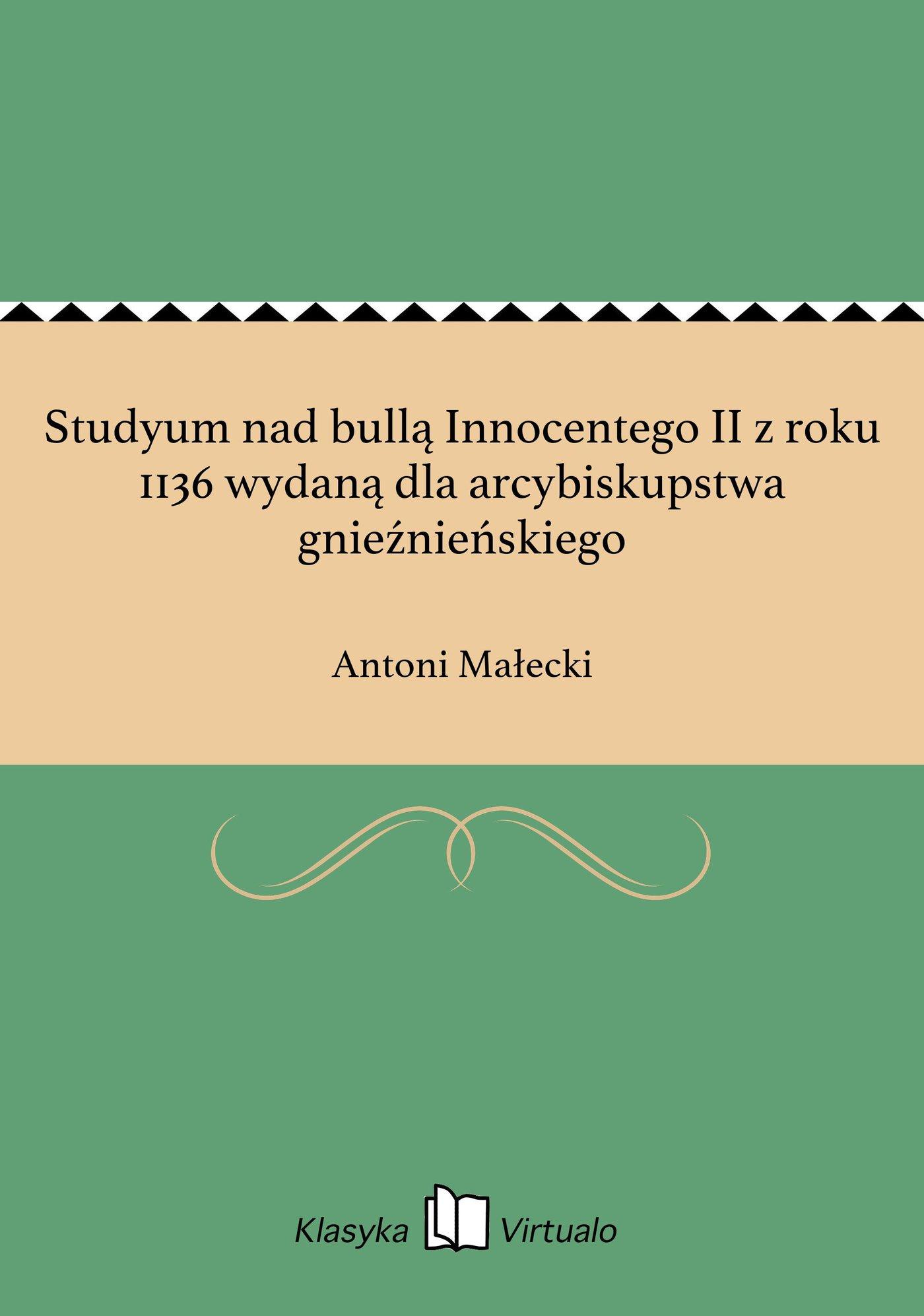 Studyum nad bullą Innocentego II z roku 1136 wydaną dla arcybiskupstwa gnieźnieńskiego - Ebook (Książka EPUB) do pobrania w formacie EPUB