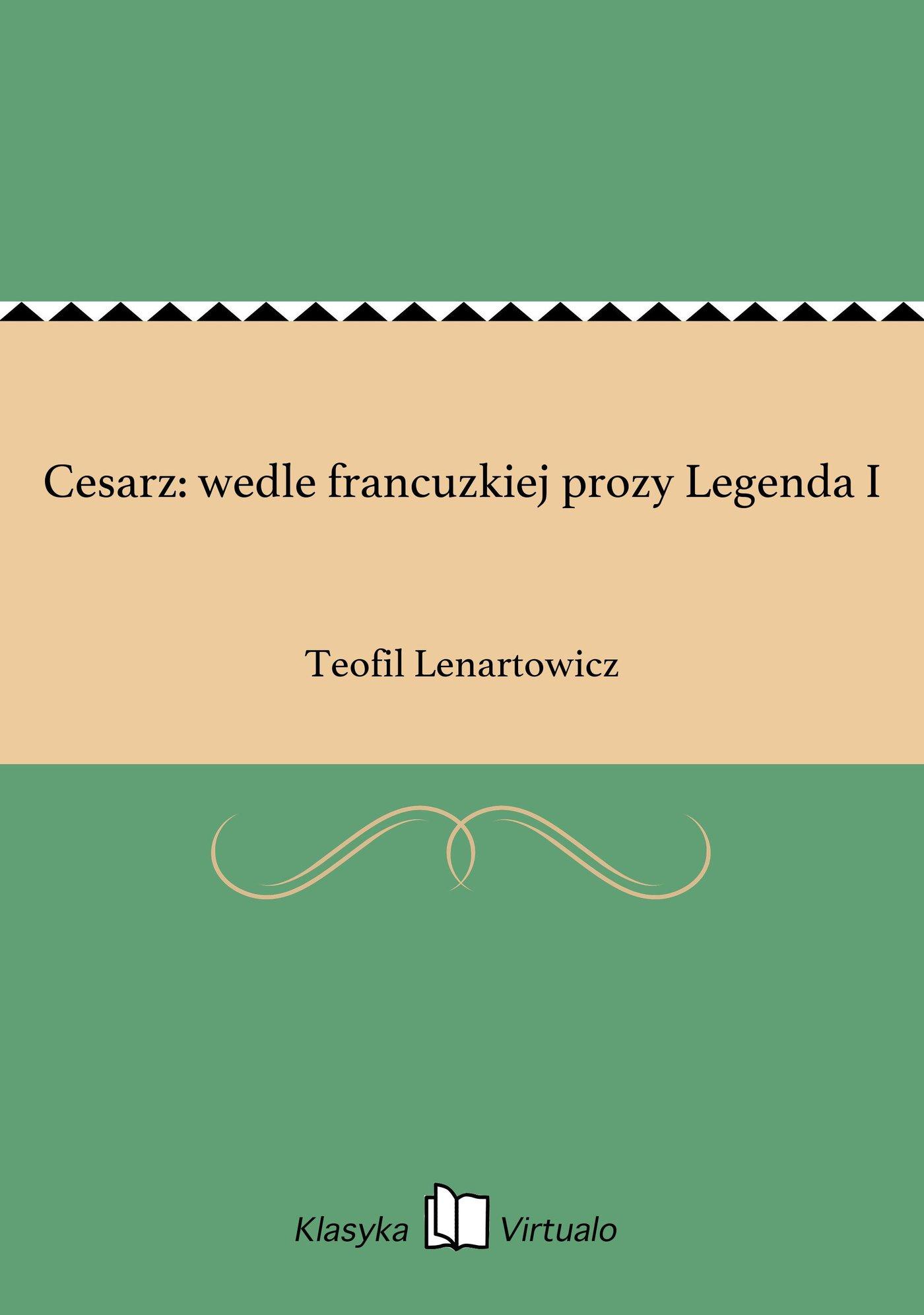 Cesarz: wedle francuzkiej prozy Legenda I - Ebook (Książka EPUB) do pobrania w formacie EPUB