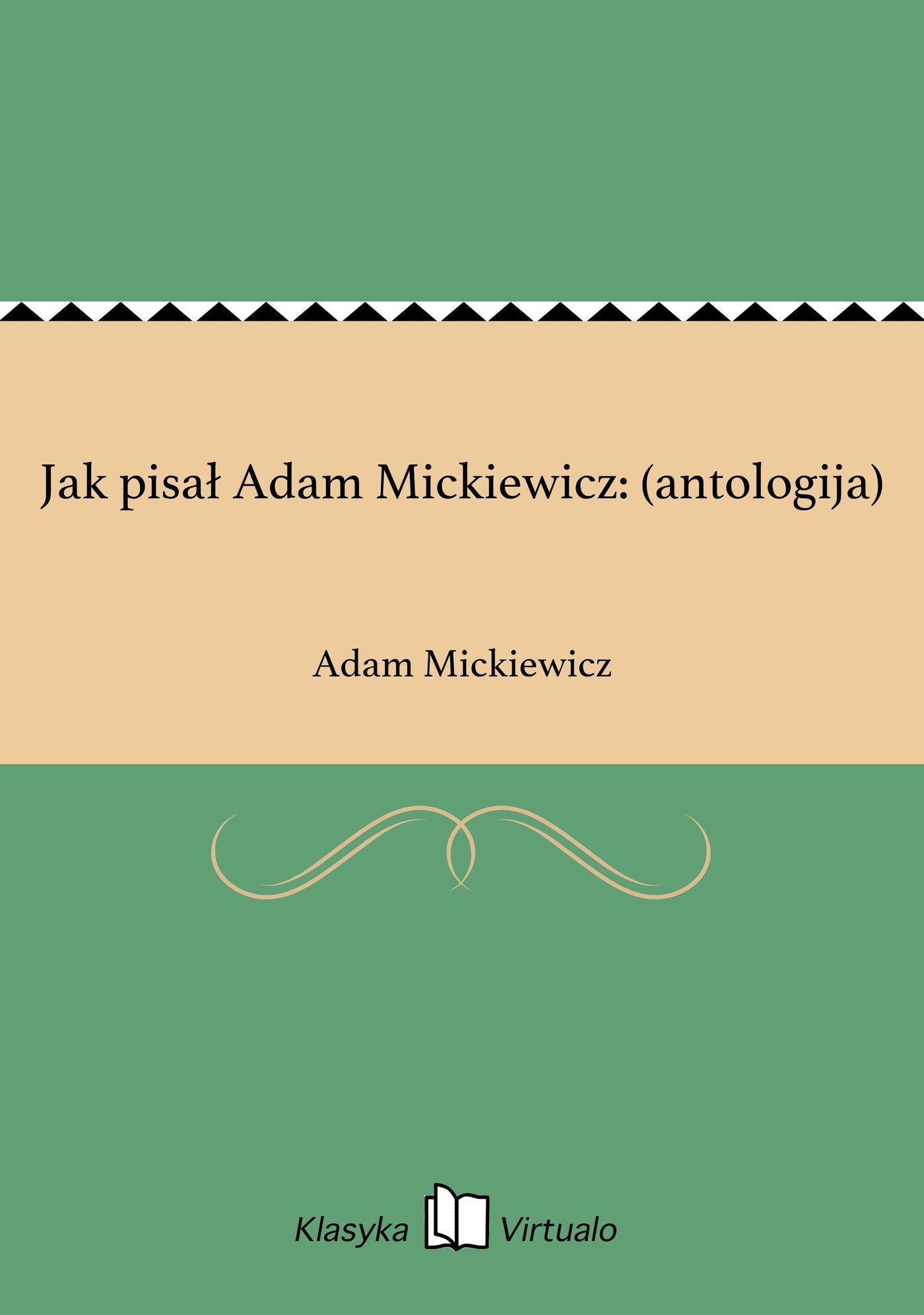 Jak pisał Adam Mickiewicz: (antologija) - Ebook (Książka EPUB) do pobrania w formacie EPUB
