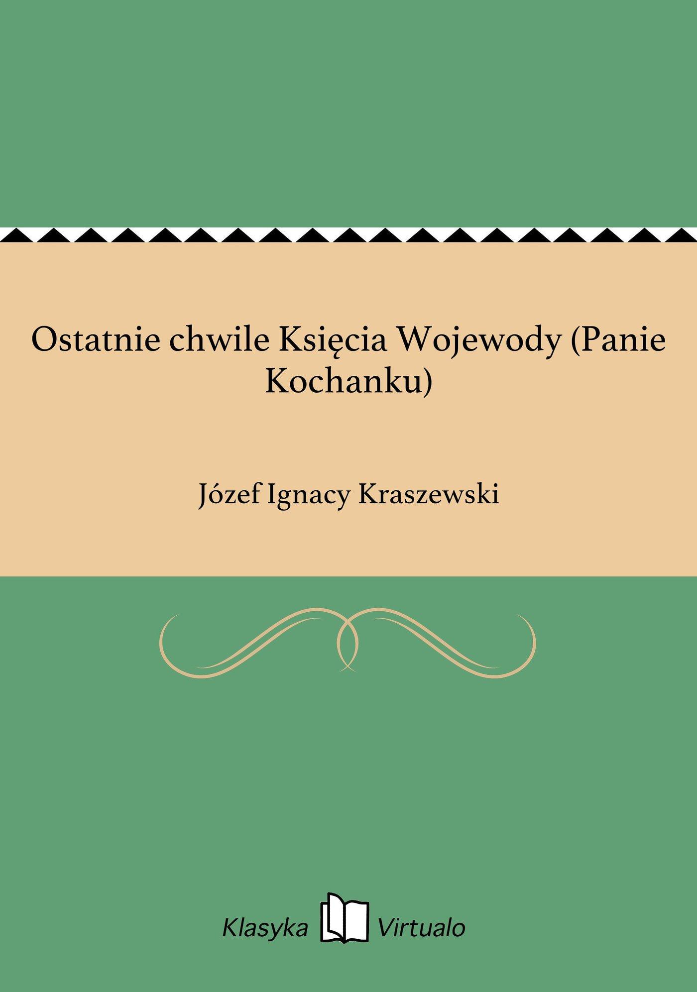Ostatnie chwile Księcia Wojewody (Panie Kochanku) - Ebook (Książka EPUB) do pobrania w formacie EPUB
