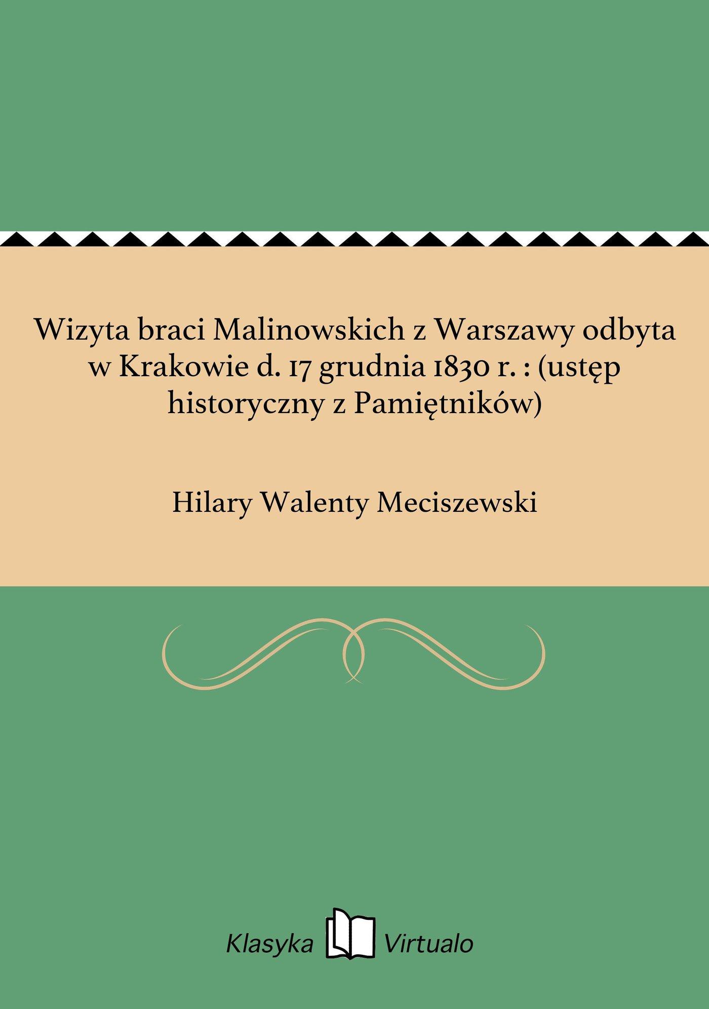 Wizyta braci Malinowskich z Warszawy odbyta w Krakowie d. 17 grudnia 1830 r. : (ustęp historyczny z Pamiętników) - Ebook (Książka EPUB) do pobrania w formacie EPUB