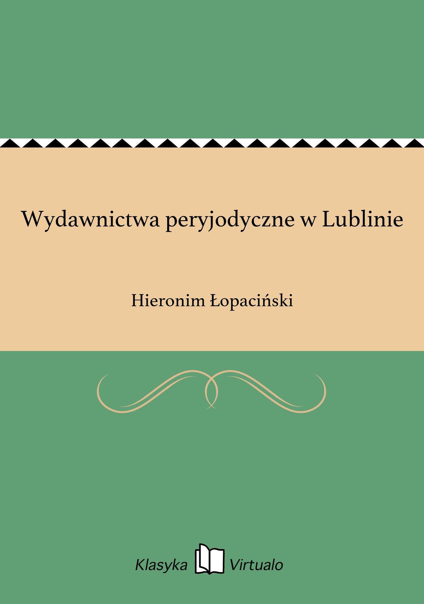 Wydawnictwa peryjodyczne w Lublinie - Ebook (Książka EPUB) do pobrania w formacie EPUB