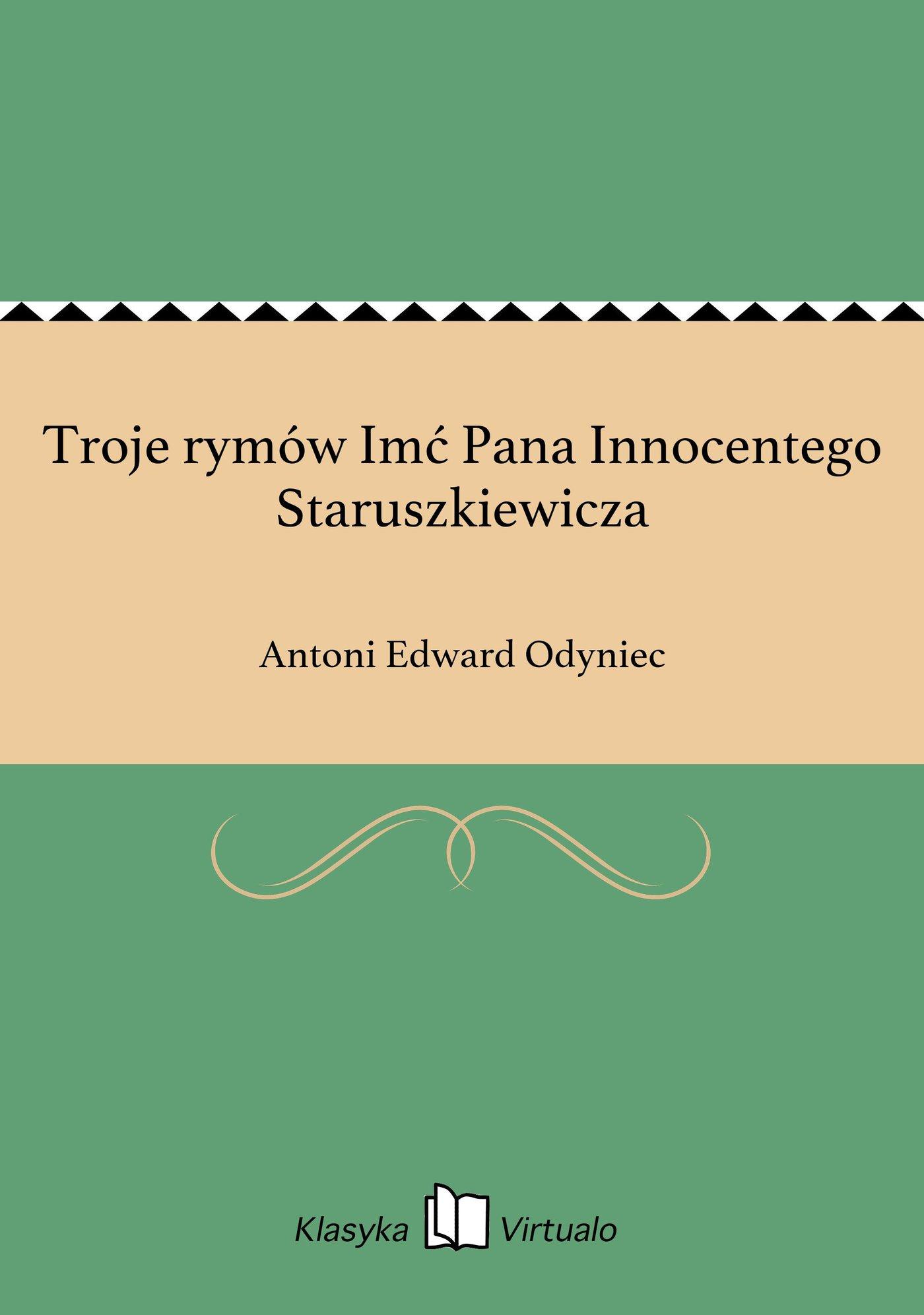 Troje rymów Imć Pana Innocentego Staruszkiewicza - Ebook (Książka EPUB) do pobrania w formacie EPUB