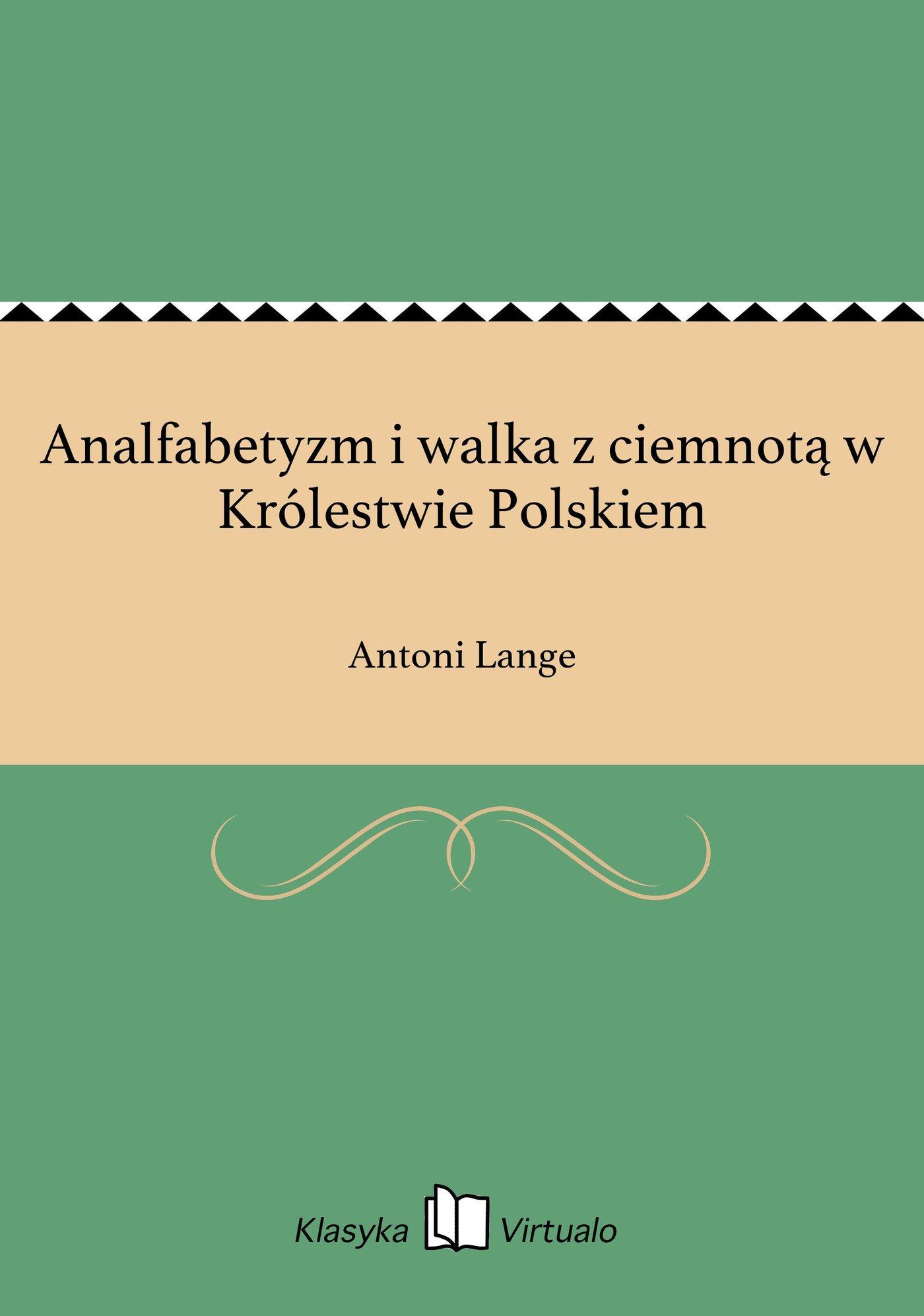 Analfabetyzm i walka z ciemnotą w Królestwie Polskiem - Ebook (Książka EPUB) do pobrania w formacie EPUB