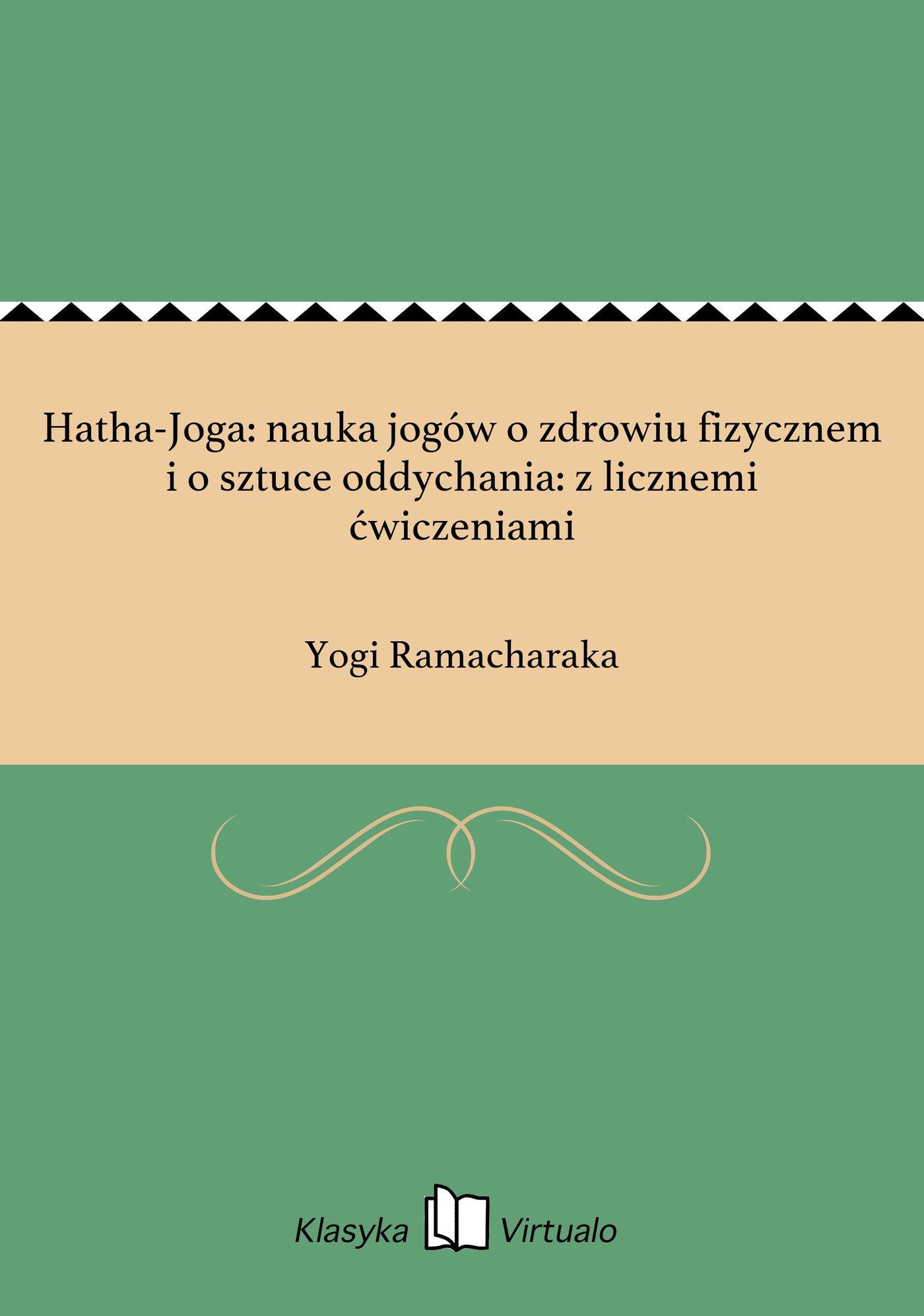 Hatha-Joga: nauka jogów o zdrowiu fizycznem i o sztuce oddychania: z licznemi ćwiczeniami - Ebook (Książka EPUB) do pobrania w formacie EPUB