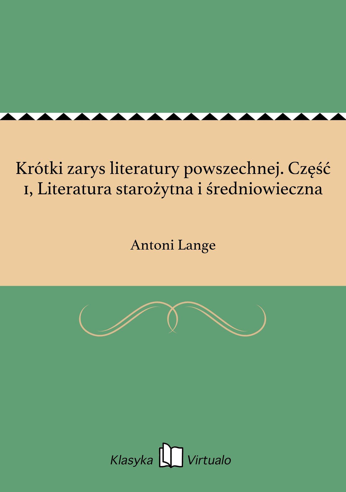 Krótki zarys literatury powszechnej. Część 1, Literatura starożytna i średniowieczna - Ebook (Książka EPUB) do pobrania w formacie EPUB