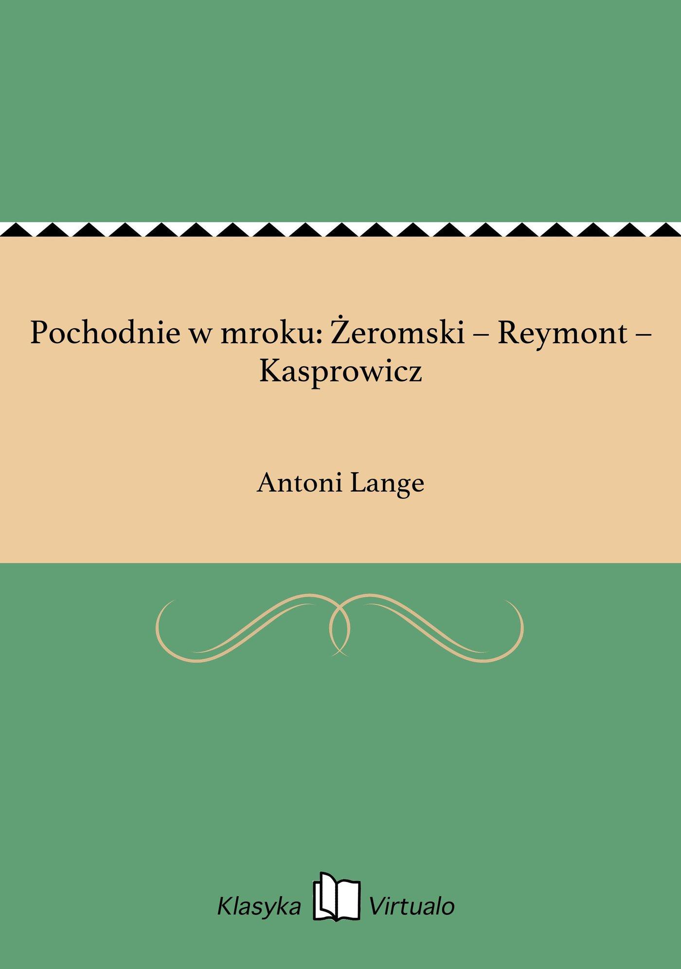 Pochodnie w mroku: Żeromski – Reymont – Kasprowicz - Ebook (Książka EPUB) do pobrania w formacie EPUB