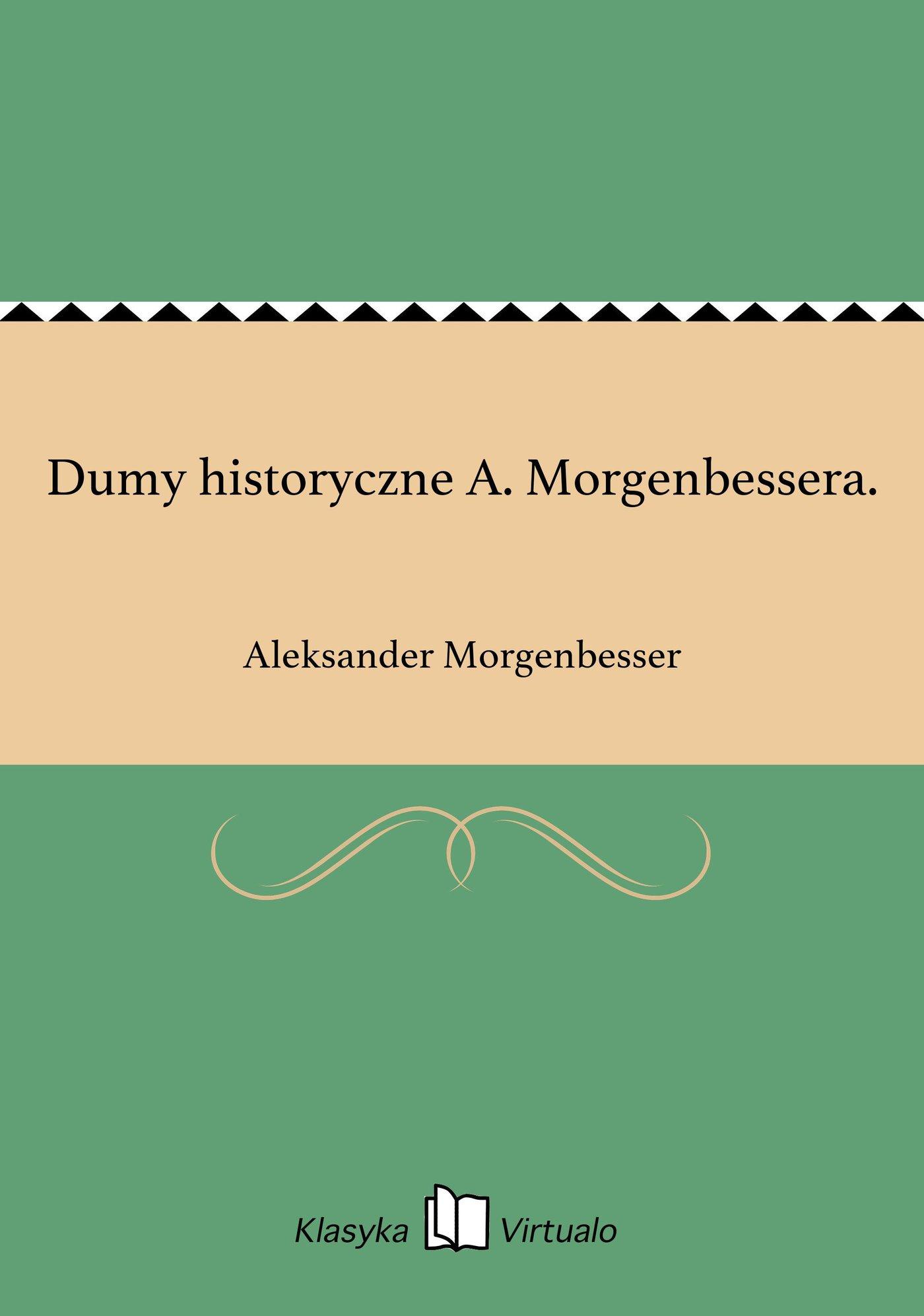 Dumy historyczne A. Morgenbessera. - Ebook (Książka EPUB) do pobrania w formacie EPUB