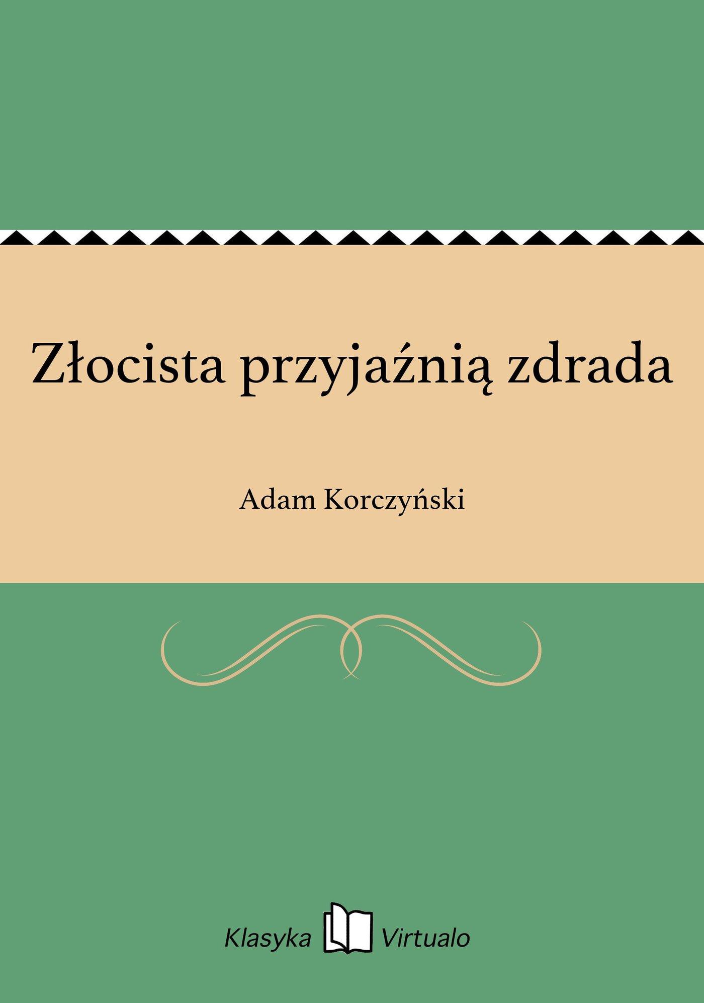 Złocista przyjaźnią zdrada - Ebook (Książka EPUB) do pobrania w formacie EPUB