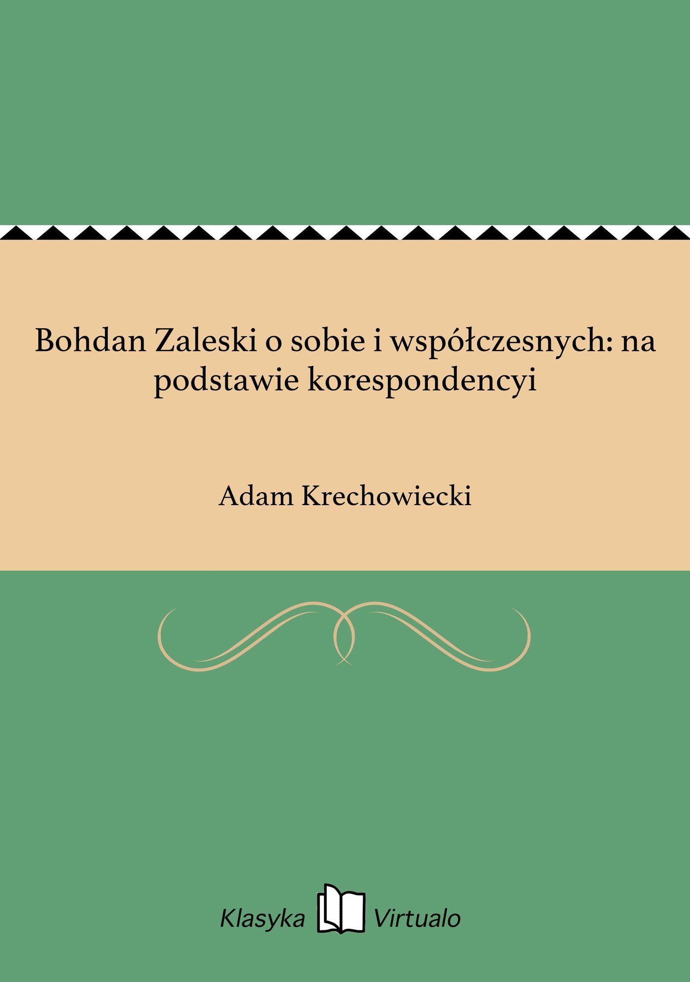 Bohdan Zaleski o sobie i współczesnych: na podstawie korespondencyi - Ebook (Książka EPUB) do pobrania w formacie EPUB
