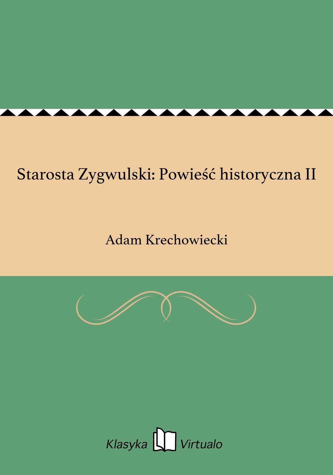 Starosta Zygwulski: Powieść historyczna II - Ebook (Książka EPUB) do pobrania w formacie EPUB